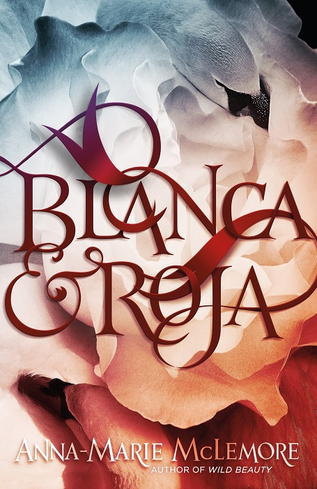 book cover of Blanca & Roja by Anna-Marie McLemore