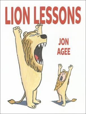 Lion Lessons -- Jon Agee