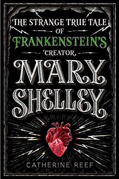 book cover of Mary Shelley: The Strange True Tale of Frankenstein's Creator by Catherine Reef