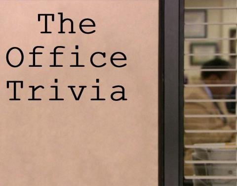 """Wall with """"The Office Trivia"""" ; blinds on the right side where you can see Stanley in the distance"""