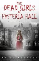 Cover of The Dead Girls of Hysteria Hall