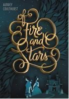 Cover of Of Fire and Stars by Audrey Coulthurst