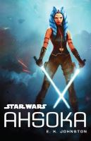 Cover of Star Wars: Ahsoka by E.K. Johnston