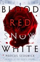 Cover of Blood Red Snow White by Marcus Sedgwick