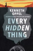 Cover of Every Hidden Thing by Kenneth Oppel