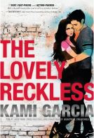 Cover of The Lovely Reckless by Kami Garcia