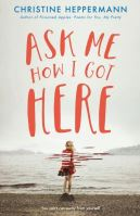 Cover of Ask Me How I Got Here