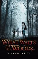 Cover of What Waits in the Woods