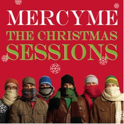 Cover of The Christmas Sessions by MercyMe