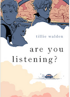 Cover of Are You Listening? by Tillie Walden