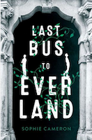 Cover of Last Bus to Everland by Sophie Cameron
