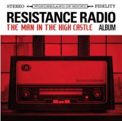 Album cover for Resistance Radio: The Man in the High Castle