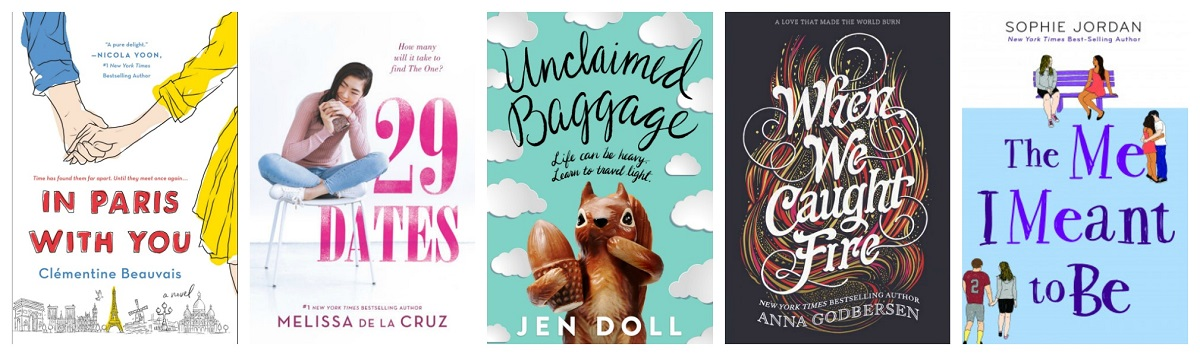 Book covers of In Paris with You, 29 Dates, Unclaimed Baggage, When We Caught Fire, and The Me I Meant to Be