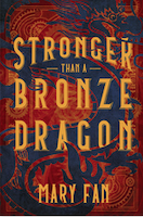 Cover of Stronger than a Bronze Dragon by Mary Fan