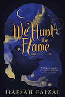 Cover of We Hunt the Flame by Hafsah Faizal