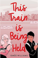 Book cover of This Train is Being Held
