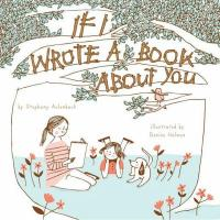 cover of If I Wrote a Book About You - mother, daughter, and dog sit under two trees, reading