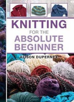 cover of Knitting for the Absolute Beginner