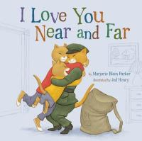 cover of I Love You Near and Far - cat mom, dad, and child embracing, dad in military uniform