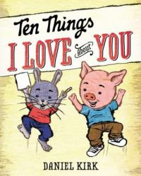 cover of Ten Things I Love About You - a bunny and a pig hop in midair with smiling faces
