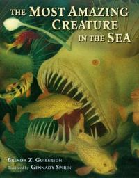 Cover of The Most Amazing Creature in the Sea
