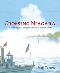 Cover of Crossing Niagara; ship in foreground, Niagara Falls behind, with a man balancing on a tightrope above the Falls