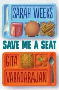 Cover of Save Me a Seat; one lunch tray filled with cafeteria food, one lunch tray filled with Indian food