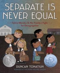 Cover of Separate Is Never Equal; three white children with their backs to three Latino children as they walk towards different schools