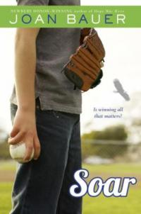 Cover of Soar; boy wearing a baseball mitt and holding a baseball