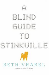 Cover of A Blind Guide to Stinkville; Braille dots shaping the letters of the title, silhouette of a pug underneath