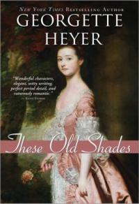 cover of These Old Shades by Georgette Heyer