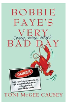 Bobbie Faye's Very (Very, Very, Very) Bad Day-- Toni McGee Causey
