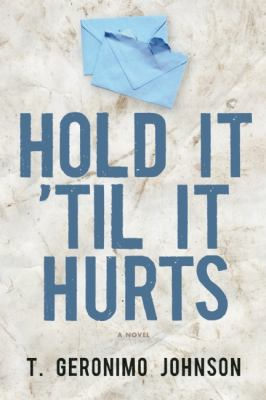 Hold It 'Til It Hurts – T. Geronimo Johnson