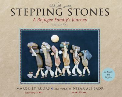 Stepping Stones: a Refugee Family's Journey – Margriet Ruurs; artwork by Nizar Ali Badr