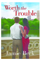 Worth the Trouble – Jamie Beck