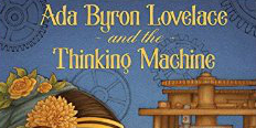 Ada Byron Lovelace and the Thinking Machine cover