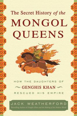 Cover of The Secret History of the Mongol Queens
