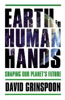Cover art for Earth in Human Hands by David Grinspoon