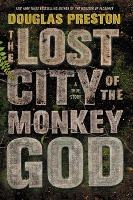 Cover art for The Lost City of the Monkey God by Douglas Preston