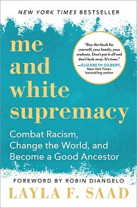 Cover art for Me and White Supremacy by Layla F. Saad