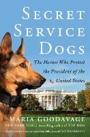 Cover art for Secret Service Dogs by Maria Goodavage
