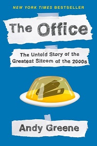 Cover art for The Office: The Untold Story of the Greatest Sitcom of the 2000s by Andy Greene