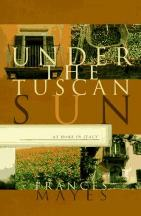 Cover art for Under The Tuscan Sun by Frances Mayes